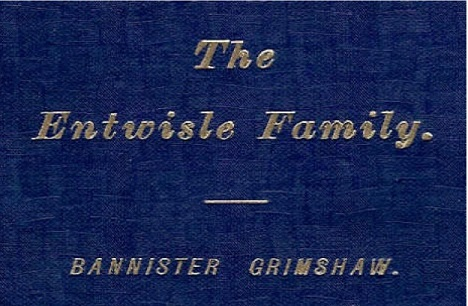 Bannister Grimshaw - The Entwisle Family